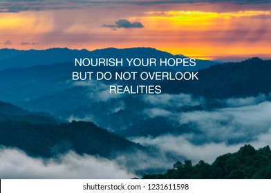 Inspirational life quotes - Nourish your hopes but do not overlook realities.