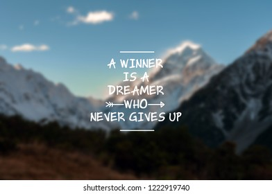 Inspirational life quotes - A winner is a dreamer who never gives up.