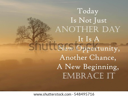 Inspirational Message Today Just Another Day Stock Photo Edit Now Simple Inspirational Message Of The Day