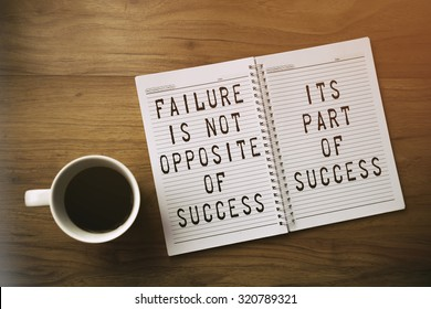 Inspirational motivating quote. Failure is not opposite of success, it's part of success.
