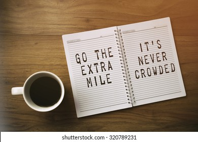 Inspirational motivating quote. Go extra mile, it's never crowded.