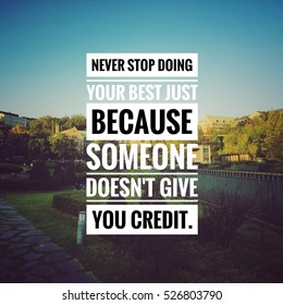 "Inspirational motivating quote on blur background, ""Never stop doing your best just because someone doesn't give you credit."""