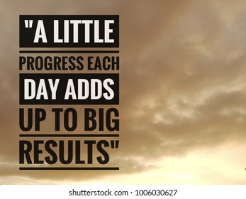 """Inspirational motivating quote on nature background. """"A little progress each day adds up to big results""""."""