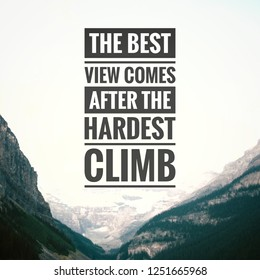"Inspirational motivating quote ""The best view comes after the hardest climb"" written on blurry nature background."