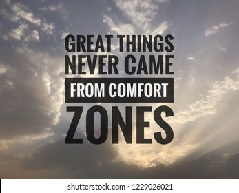 Inspirational motivating quotes on nature background. Great things never came from comfort zones.