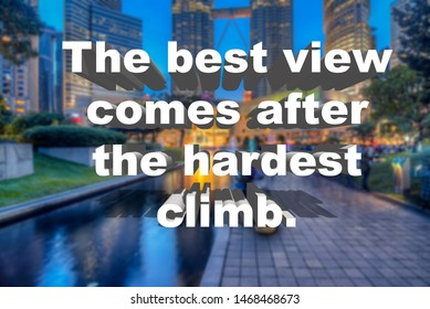 The Best View Comes After the Hardest Climb Images, Stock Photos