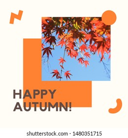 Inspirational motivation quote happy autumn with maple leaves on background, holiday and seasonal concept, collage style