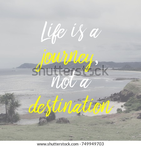 Inspirational Motivation Quote Life Journey Not Stock Photo Edit