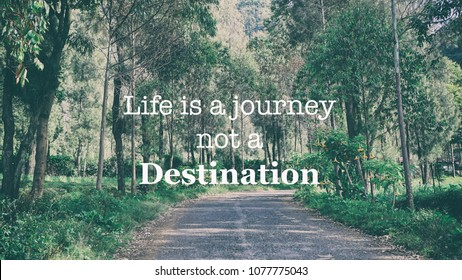 Inspirational motivation quotes - Life is a journey not a destination on retro nature background
