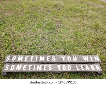 Inspirational and Motivational Concept - 'sometimes you win sometimes you learn' text background. - Shutterstock ID 1945593133