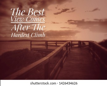 Inspirational and motivational quote - The best view comes after the hardest climb