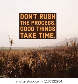 """Inspirational Motivational quote """"Don't rush the process, good things take time."""" with mountain view background."""