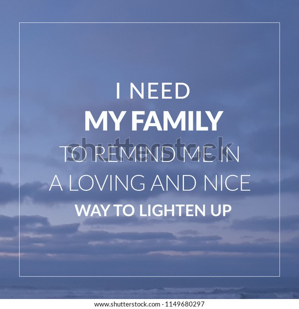inspirational motivational quote family relationship need stock