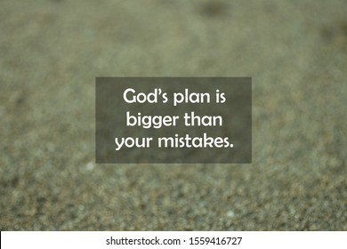 Inspirational motivational quote - Gods plan is bigger than your mistake. With blurry black sands pattern texture background. Spirituality words of wisdom concept.