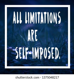Inspirational motivational quote.All limitations are self-imposed
