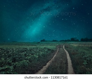 """Inspirational motivational quote on landscape background. Road through the field, """"Follow Your Dreams."""""""