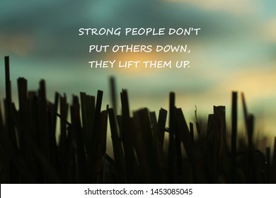 Inspirational motivational quote - Strong people do not put others down, they lift them up. With an abstract dramatic sky background and rice straws silhouette as an illustration. Words of wisdom.