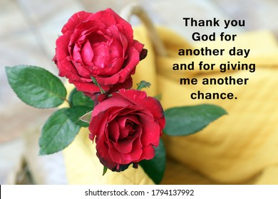 Inspirational motivational quote - Thank you God for another day and for giving me another chance. With red roses and a text message on yellow background.