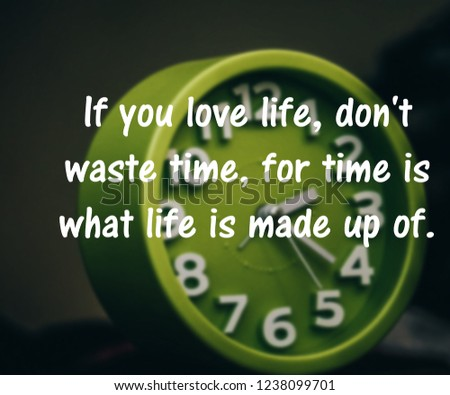 Inspirational Motivational Quotes About Time Spent Stock Photo Edit