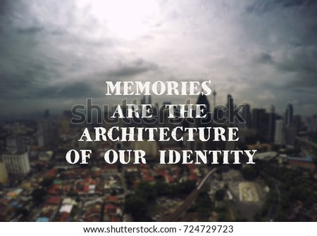 Inspirational Motivational Quotes Memories Architecture Our Stock