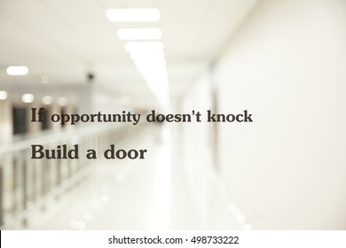 Inspirational quotation, If opportunity doesn't knock , Build a door, positive thinking