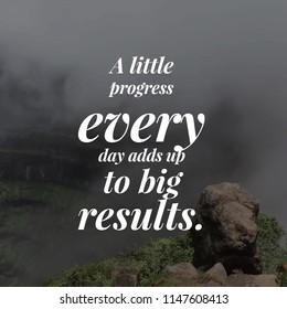 "Inspirational quote ""A little progress every day adds up to big results"""