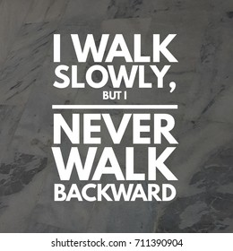 I Walk Slowly But Motivational Inspirational Positive Quote Poster Wall