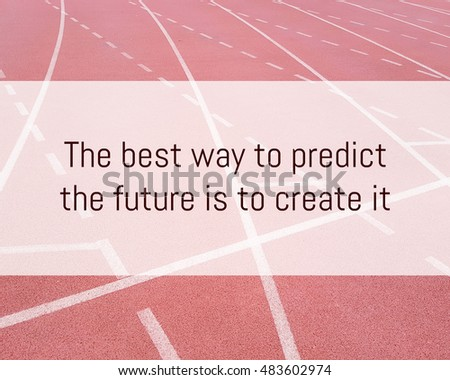 Inspirational Quote Best Way Predict Future Stock Photo