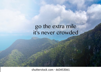 "Inspirational quote on natural landscape "" GO THE EXTRA MILE IT'S NEVER CROWDED """