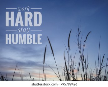 inspirational quote with phrase -WORK HARD STAY HUMBLE