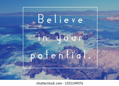 Inspirational quote poster - believe in your potential. Success motivation.