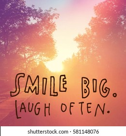 Inspirational Quote -  Smile Big.  Laugh often