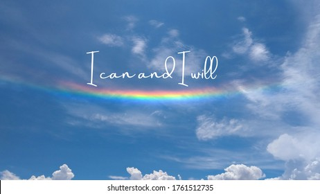 Inspirational quote written on a cloudy sky with a rainbow. Message with the  phrase I can and I will. Message or card. Concept of inspiration. Positive phrase. Poster, card, banner design