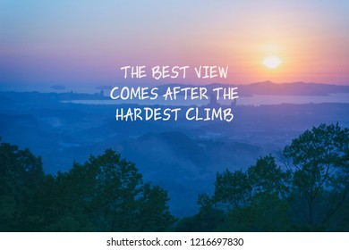 Inspirational quotes - The best view comes after the hardest climb.