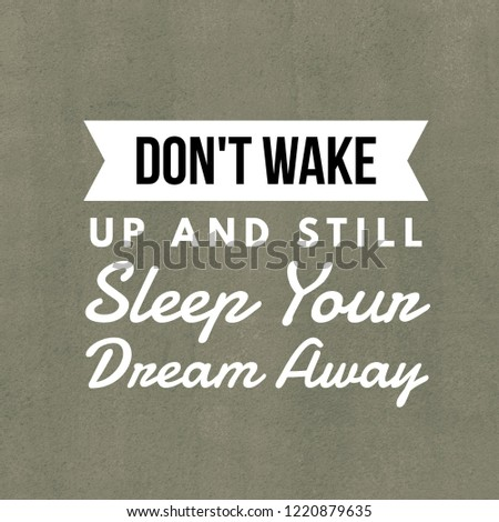 Inspirational Quotes Dont Wake Still Sleep Stock Photo Edit Now