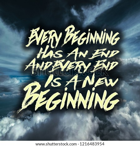 Inspirational Quotes Every Beginning Has End Stock Photo Edit Now