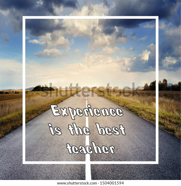 inspirational quotes experience best teacher background stock
