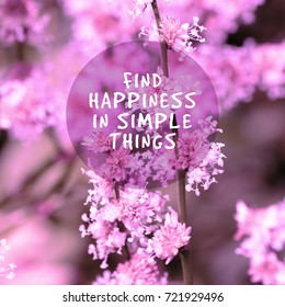 Inspirational quotes - Find happiness in simple things. Blurry background
