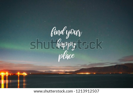 Inspirational Quotes Find Your Happy Place Stock Photo Edit Now