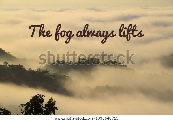 Inspirational Quotes Fog Always Lifts Image Stock Photo Edit Now