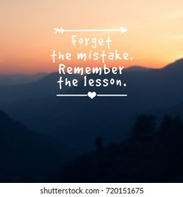 Inspirational quotes - Forget the mistake. Remember the lesson. Blurry background.