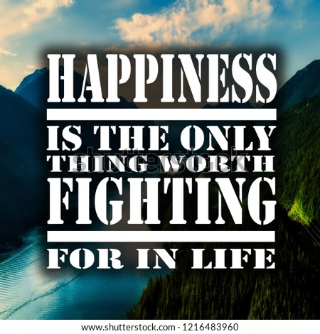 Inspirational Quotes Happiness Only Thing Worth Stock Photo Edit