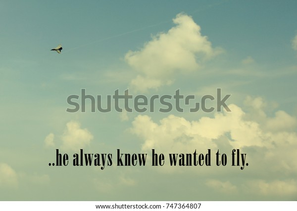 foto de stock sobre inspirational quotes he always wanted fly