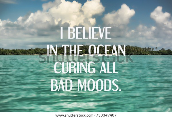 Inspirational Quotes Believe Ocean Curing All | Royalty-Free ...