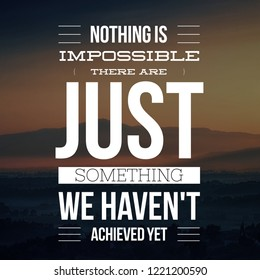 Royalty Free Nothing Impossible Quote Images Stock Photos Vectors