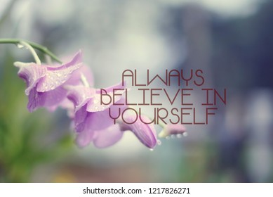 Inspirational quotes on nature background. ALWAYS BELIEVE IN YOURSELF