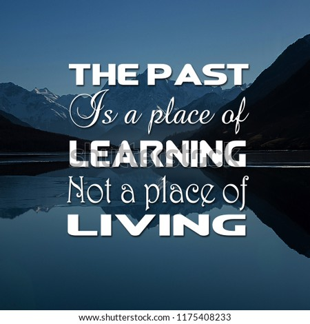 Inspirational Quotes Past Place Learning Not Stock Photo Edit Now
