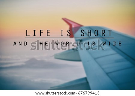 Inspirational Quotes Phrase Life Short World Stock Photo Edit Now Stunning Airplane Quotes