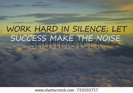 Inspirational Quotes Phrase Work Hard Silence Stock Photo Edit Now Amazing Inspirational Quotes For Work