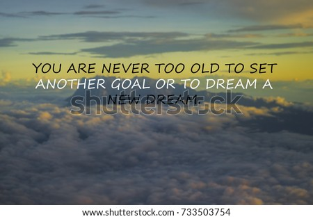 Inspirational Quotes Phrase You Never Old Stock Photo Edit Now